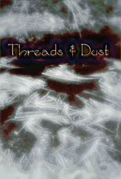 Threads and Dust